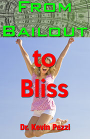 From Bailout to Bliss